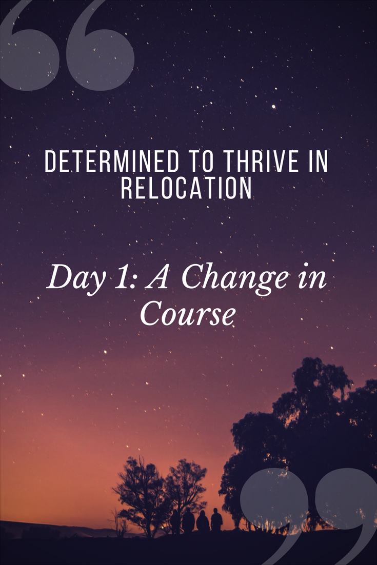 Military Wife Mini Devotional Series: Determined to Thrive in Relocation...Day 1