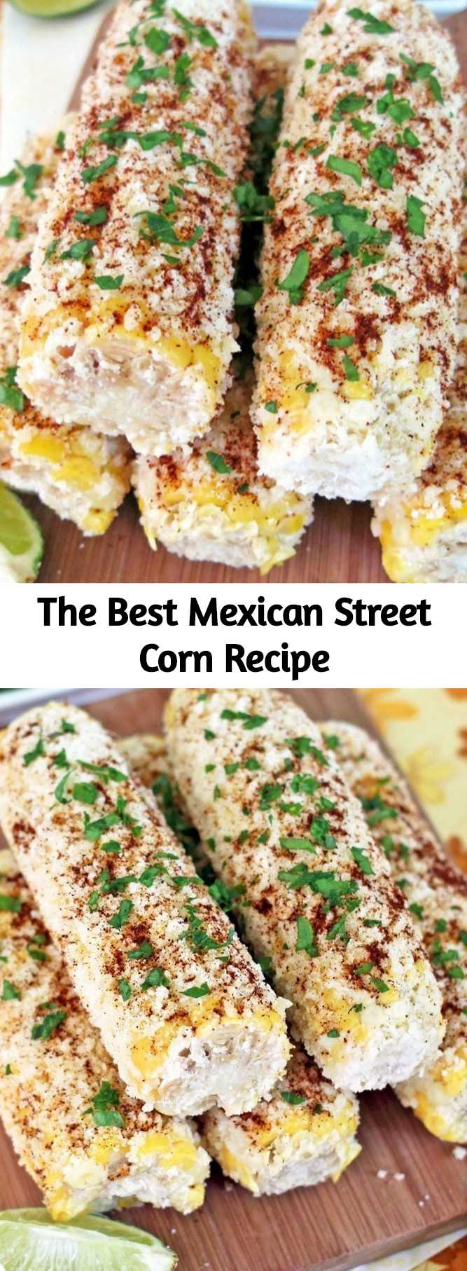 The best Mexican Street Corn is made my smearing piping hot corn on the cob with mayonnaise and dredging it with Queso or Cotija cheese, fresh cilantro, chili powder, lime and plenty of salt and pepper. #mexicanstreetcorn