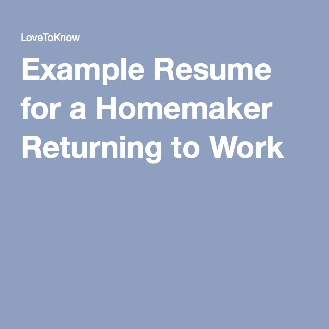 Example Resume For A Homemaker Returning To Work Back To Work   Homemaker  Resume Skills  Homemaker Resume Skills