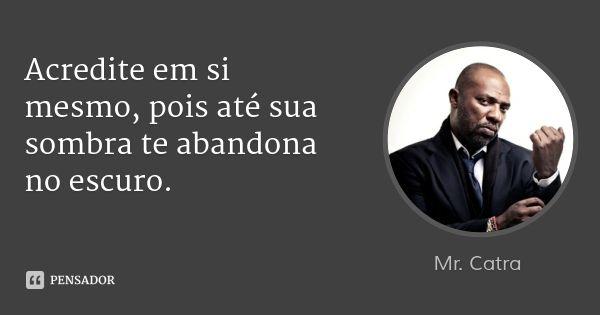 Mr Catra Pensamentos Pinterest Frases