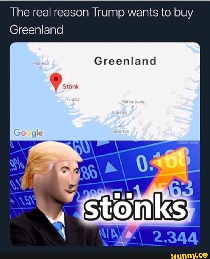 The Real Reason Trump Wants To Buy Greenland Greenland Ifunny In 2020 Super Funny Memes Stupid Memes Funny Memes