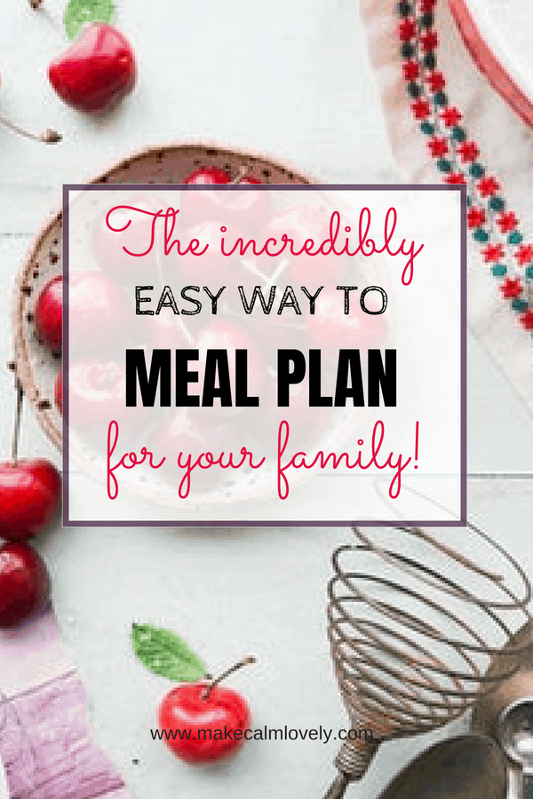 The incredibly easy way to meal plan for your family