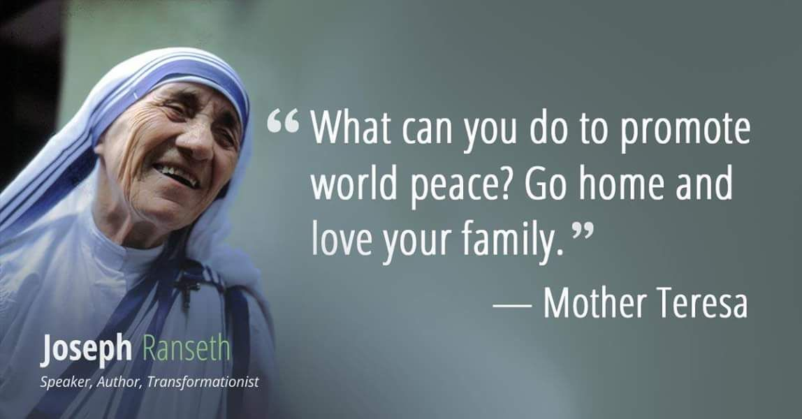 World peace. Love your family. | Words to Live By | Quotes