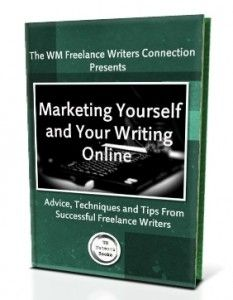 Marketing Yourself and Your Writing (Free Ebook for Freelance Writers)