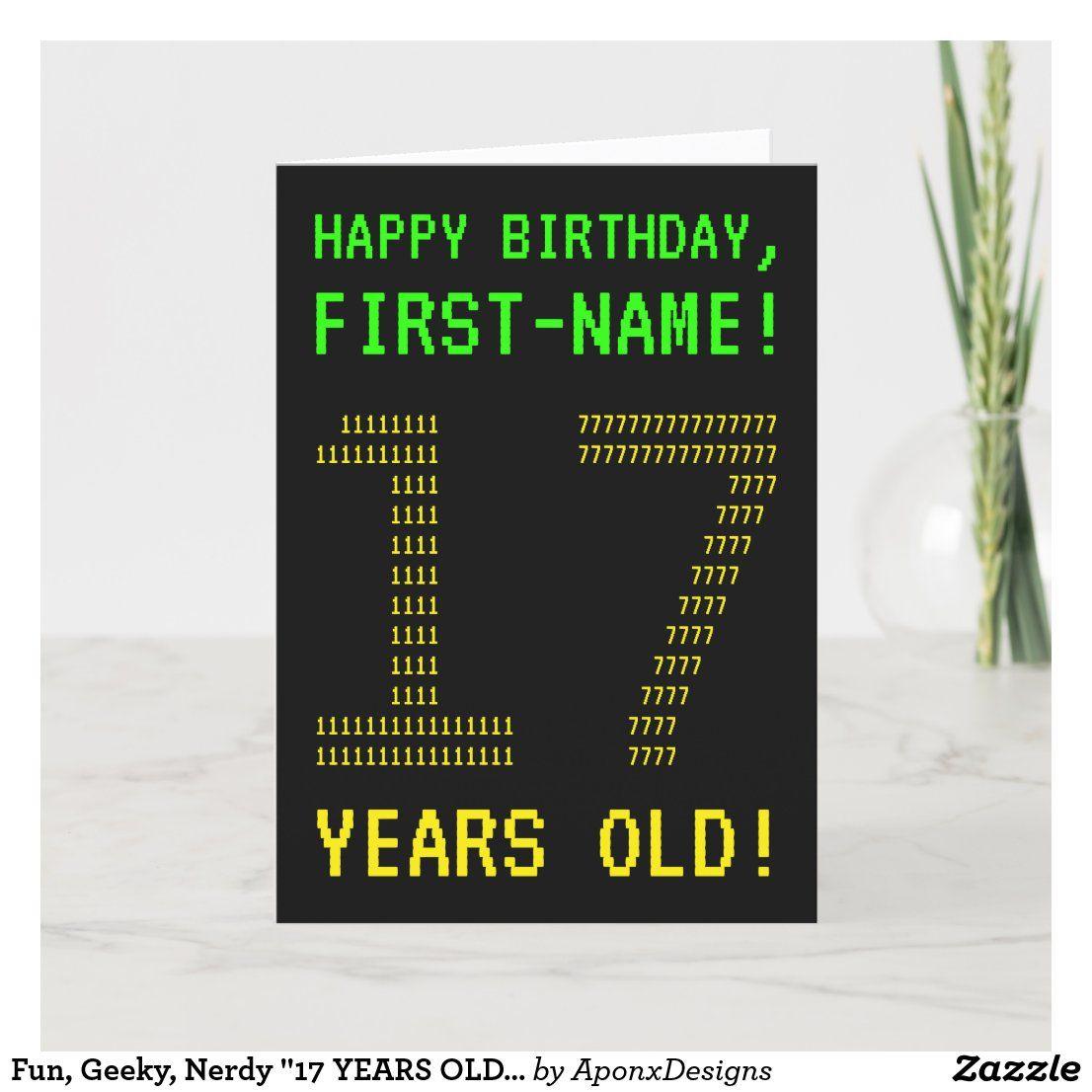 Fun Geeky Nerdy 17 Years Old Birthday Card Zazzle Com Old Birthday Cards Editable Birthday Cards Birthday Greeting Cards