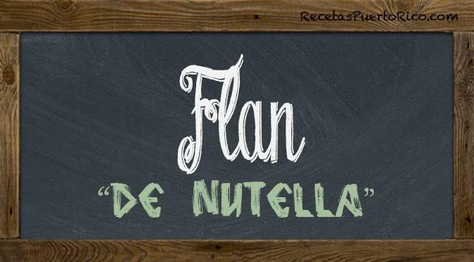 Un delicioso Flan de Nutella de postre es como cerrar una cena con broche de oro.  Ingredientes (Para El Caramelo)  1 taza azúcar ¼ taza agua   //