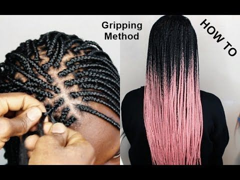Tips And Tricks Gripping The Roots Box Braid Tutorial Try This Method To Learn How To Braid Youtub Box Braids Tutorial Small Box Braids Box Braids Styling