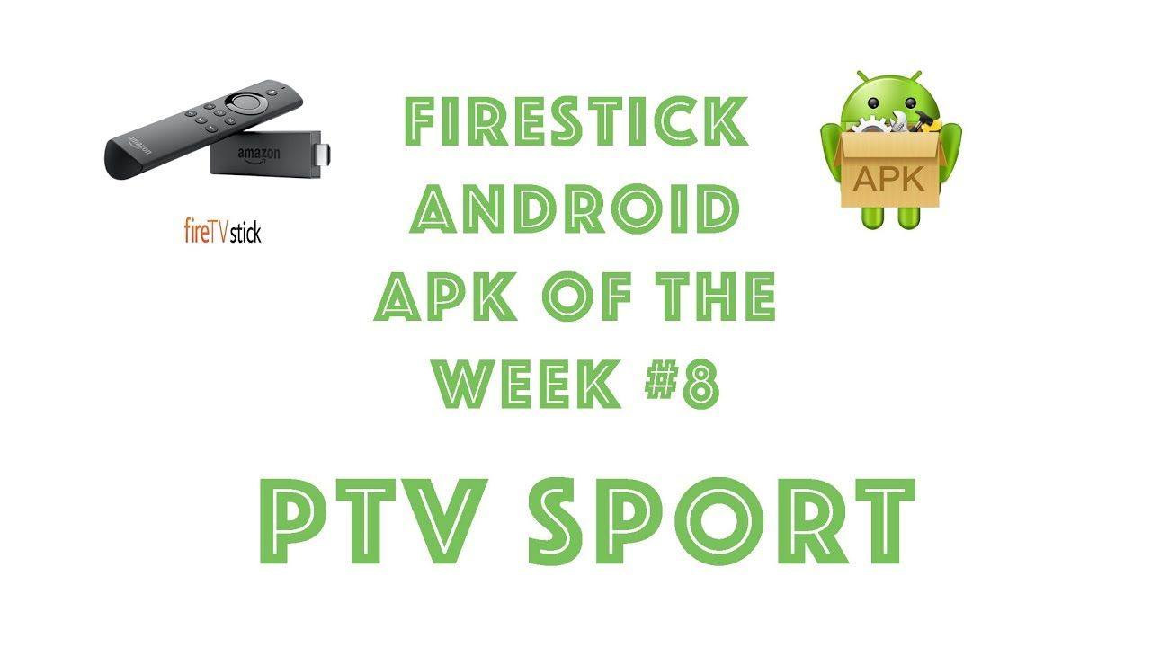 FireStick Android APK of the Week 8 PTV Sport Free Live
