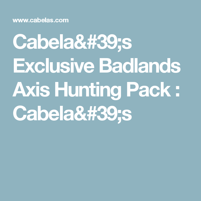 Cabela's Exclusive Badlands Axis Hunting Pack : Cabela's