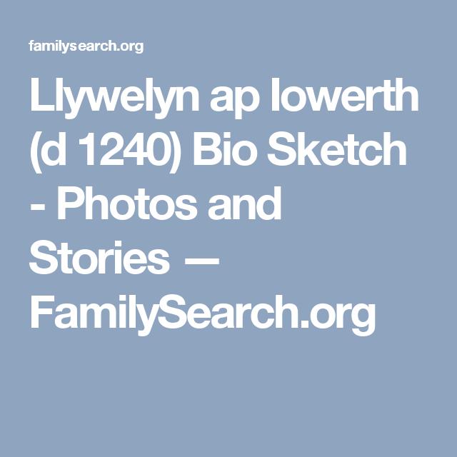 Llywelyn ap Iowerth (d 1240) Bio Sketch - Photos and Stories