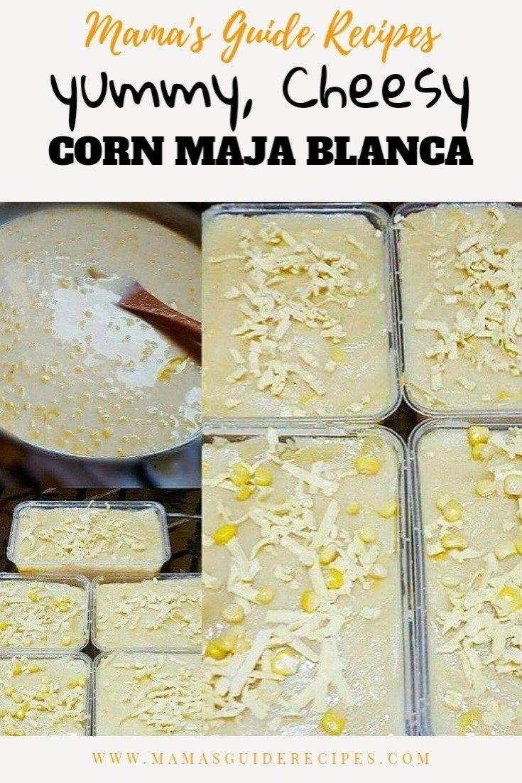 Yummy Cheesy Corn Maja Blanca