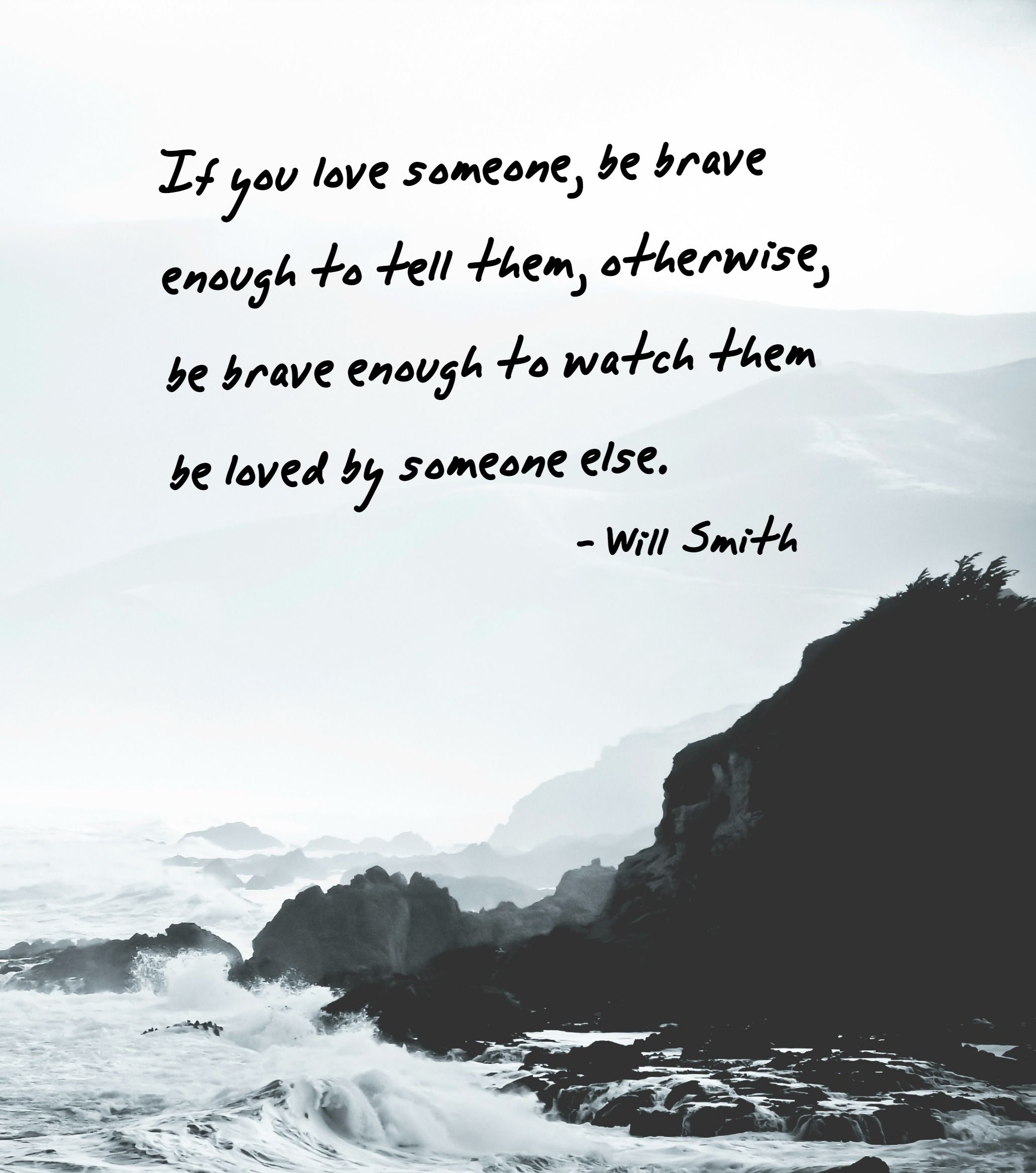 If You Love Someone, Be Brave Enough To Tell Them