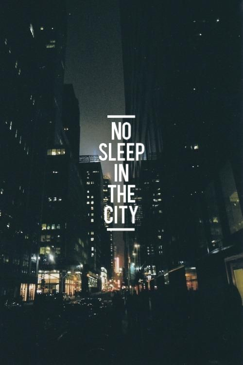 No Sleep In The City Funny Quotes Pinterest City New York