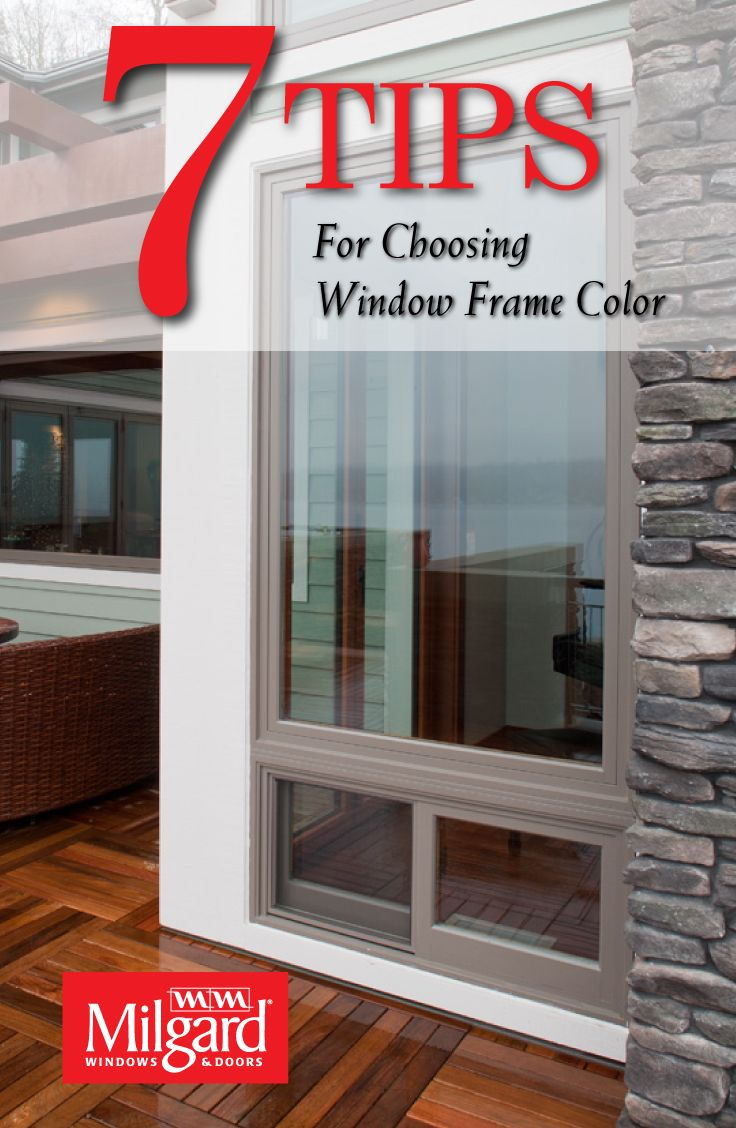 7 Tips For Choosing Window Frame Color Do You Want Your