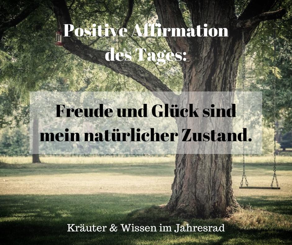 Positive Affirmationen Und Motivationsspruche Fur Jeden Tag Findest Du Auf Krauter Wissen Im Jahresrad Positive Affirmationen Affirmationen Positive Gedanken
