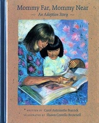 Mommy Far, Mommy Near: An Adoption Story. Great discussion-starter on adoption/birth parents.