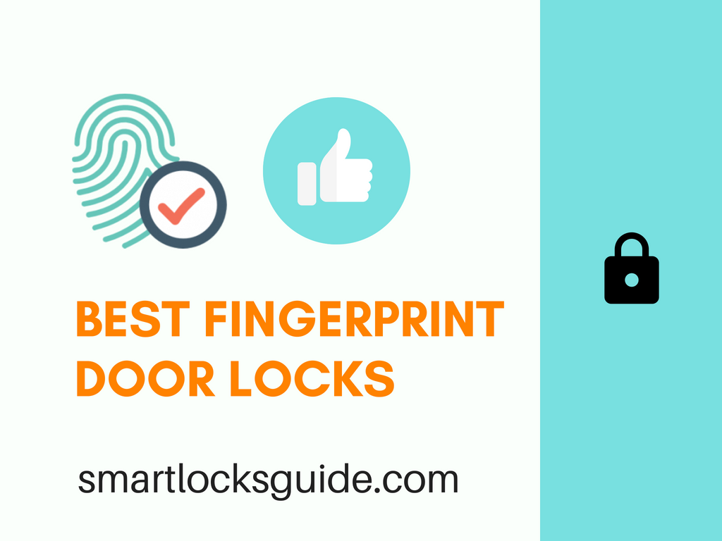 Best Fingerprint Door Lock | Smart Locks Guide in 2019