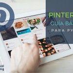 """Pinterest """"Guía básica para el uso de una pyme"""""""