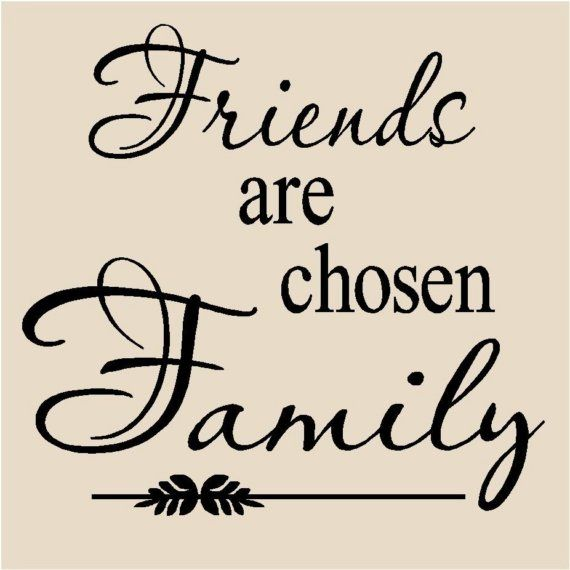 Family And Friends Quotes Adorable Friends Are Chosen Family T48 Vinyl Lettering Wall Decal Tile Quote