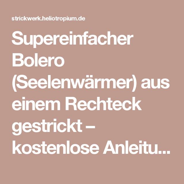 Supereinfacher Bolero (Seelenwärmer) aus einem Rechteck gestrickt ...