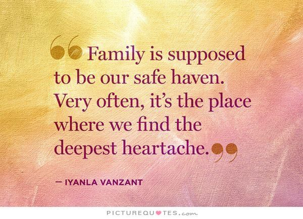 Family is supposed to be our safe haven. Very often, it\'s the ...