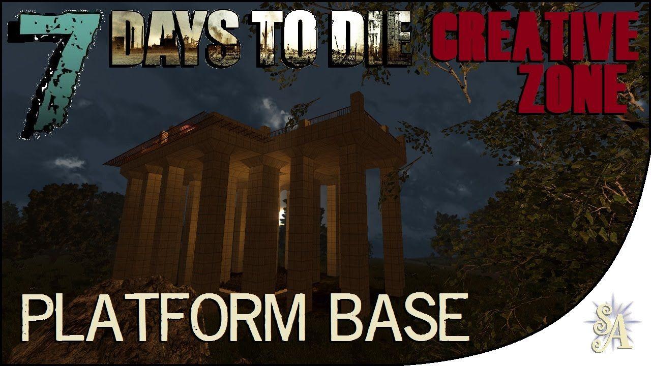 7 Days To Die Creative Zone Platform Base 7 Days To Die Day