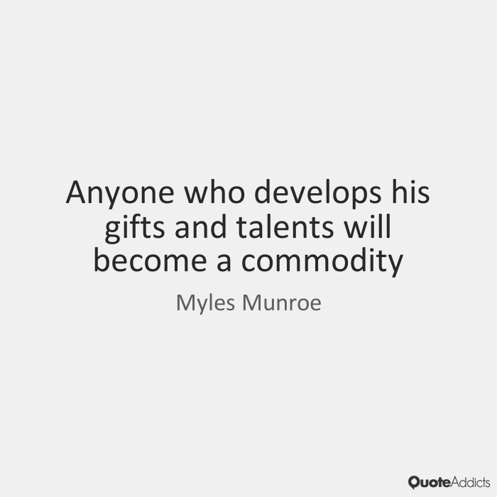 Quotes On Gifts And Talents Talent Quotes Gather Quotes Quotes