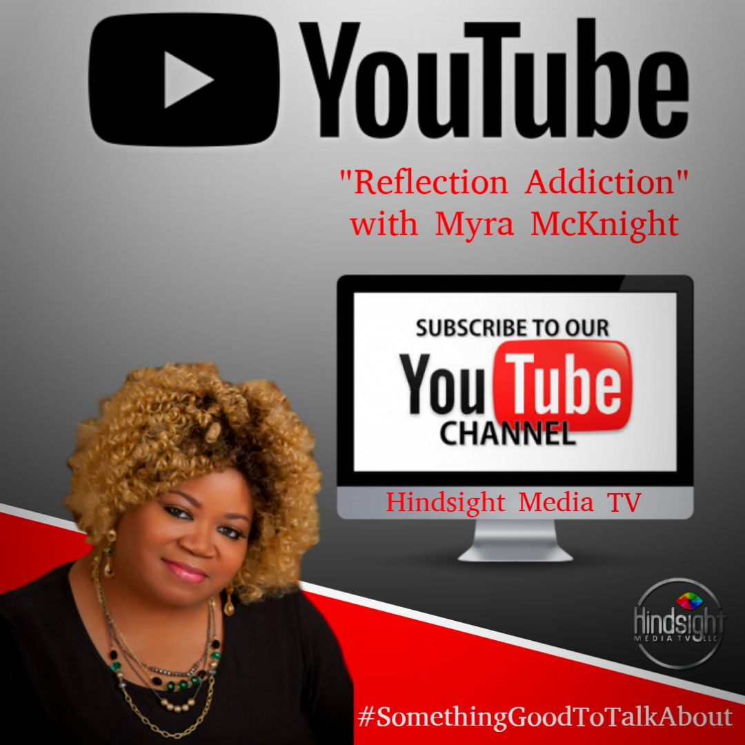 Reflection Addiction is NOW on YouTube! Check us out at Hindsight