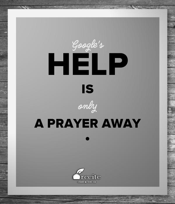Google's help is just a prayer away #seo