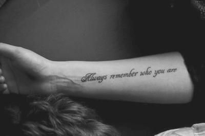 Always remember who you are truly a great tattoo like for Remember who you are tattoo