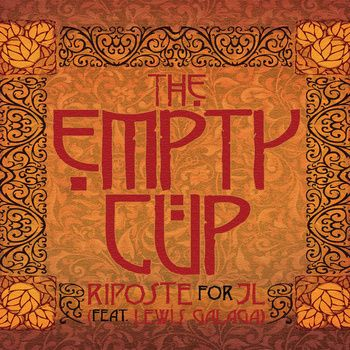The Empty Cup - Riposte for JL (feat. Lewis Galaga)