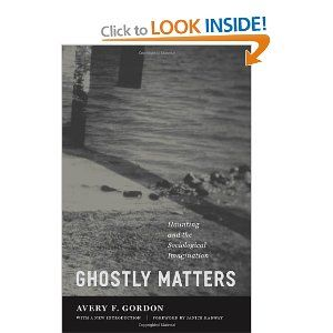 Ghostly Matters Haunting And The Sociological Imagination Books