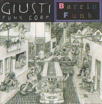Zona Funk !: Giusti Funk Corp - Barrio Funk