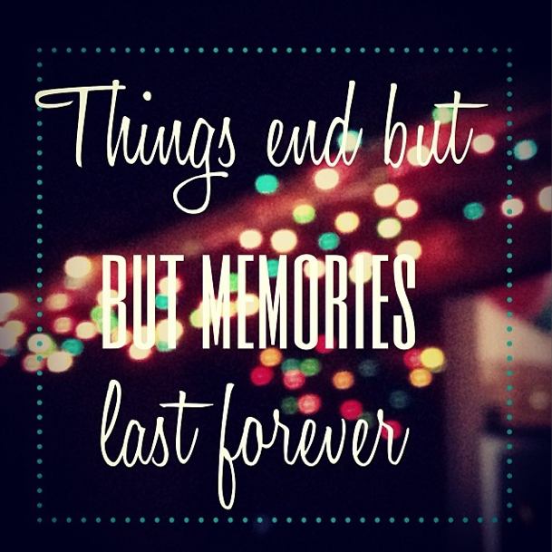 Things End But Memories Last Forever Quote Www Octomagazine Com Memories Forever Quotes Neon Signs