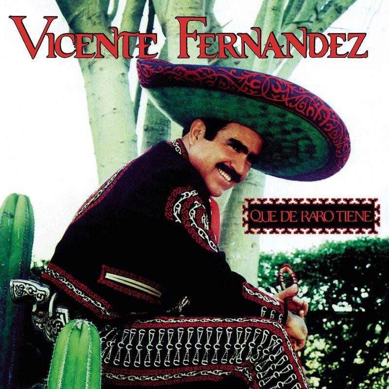 I Got The Lyrics For Que De Raro Tiene By Vicente Fernández On Musixmatch Mxmt Ch T 9322200 Vicente Fernandez Sombrero De Charro Musica Romantica
