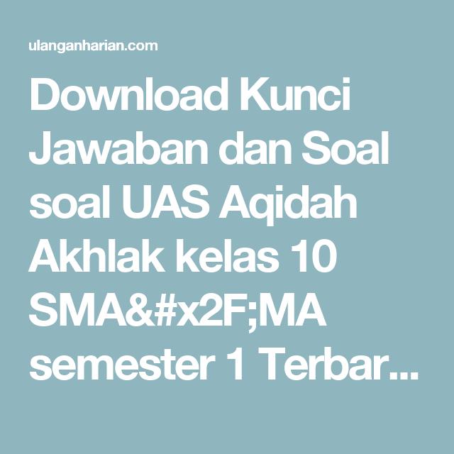 Download Kunci Jawaban Dan Soal Soal Uas Aqidah Akhlak Kelas 10 Sma X2f Ma Semester 1 Terbaru Dan Terlengkap Ulanganhari Bahasa Bahasa Indonesia Bahasa Arab