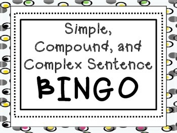Simple, Compound, and Complex Sentence *BINGO