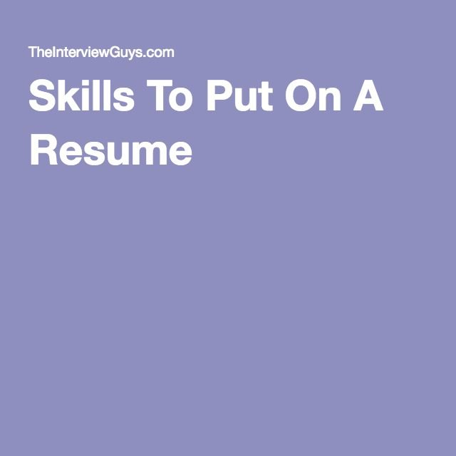 40 good skills to put on a resume  powerful examples for