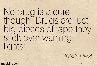 Drug Quotes Adorable Quotationkristinhershdrugscuremeetvillequotes6908 403