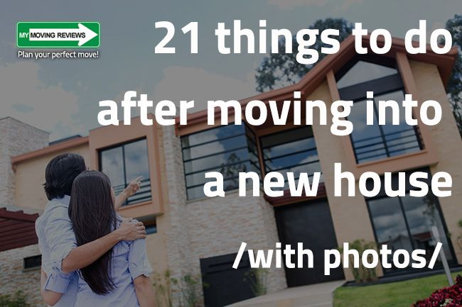 21 things to do after moving into a new house my moving - Things to do when moving into a new house ...