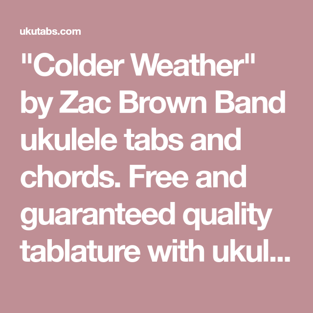 Colder Weather By Zac Brown Band Ukulele Tabs And Chords Free And