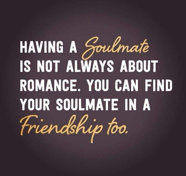 You Can Find Your Soulmate In A Friendship Too.   Unknown Tagged With: Love  , Partner , Relationship , Soulmate