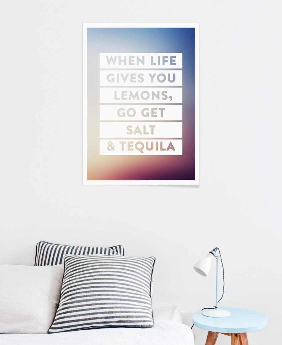 """When life gives you lemons, go get salt & tequila"". by LeDieg now on Juniqe.com 