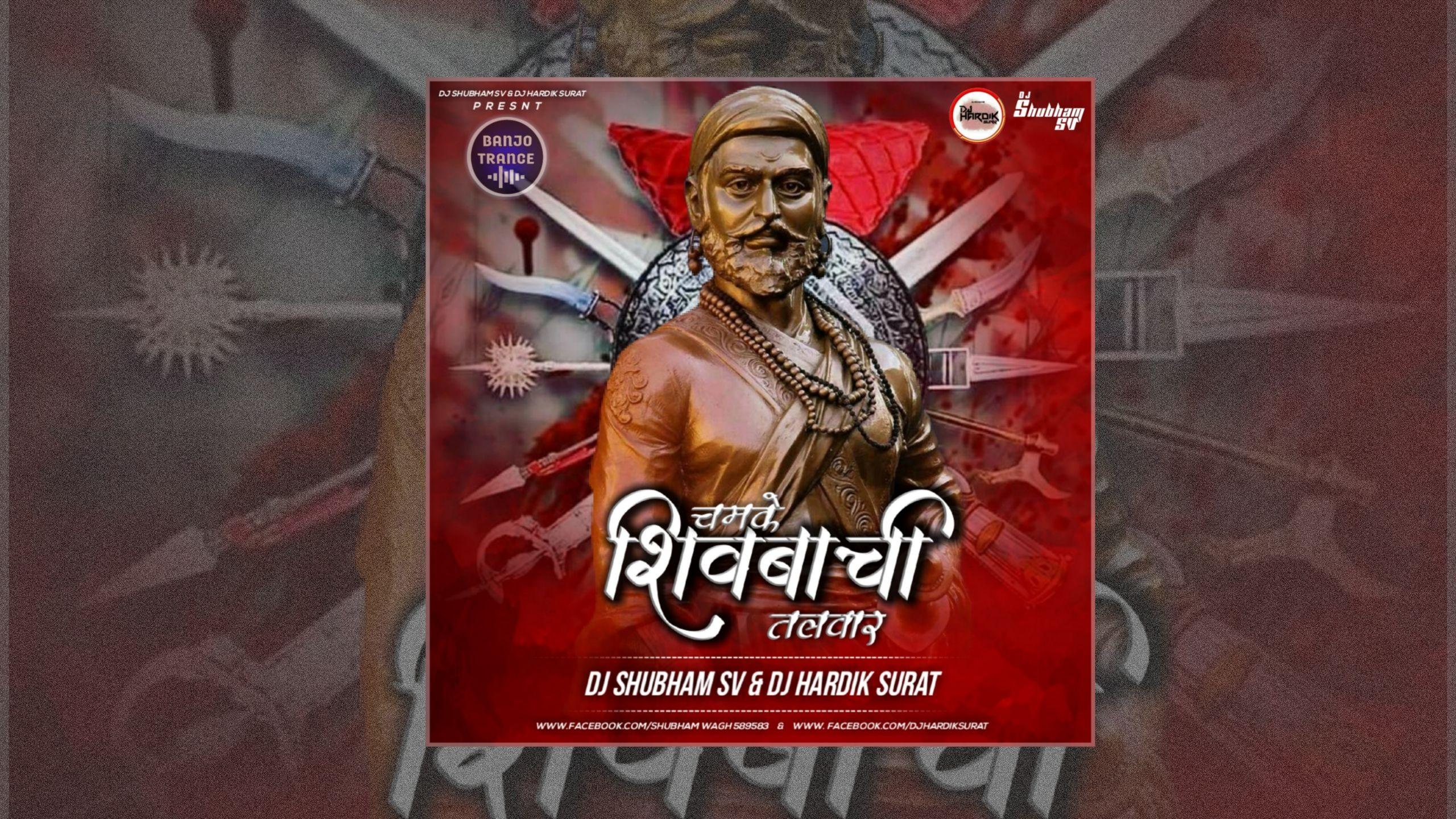 Shivabachi Talvar Dj Shubham Sv Dj Hardik Dj Hardik Surat Dj Shivaji Maharaj Song Free Download Shivaji Maharaj Song Dj Shivaji Maharaj Dj Social Sites Songs
