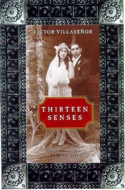 thirteen senses victor villasenor books worth reading thirteen senses victor villasenor this is a book worth reading