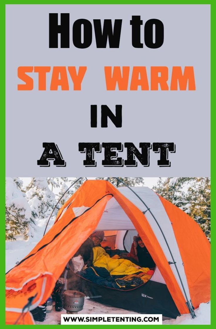 Camping Tips - How To Stay Warm Camping in a Tent. Learn ...