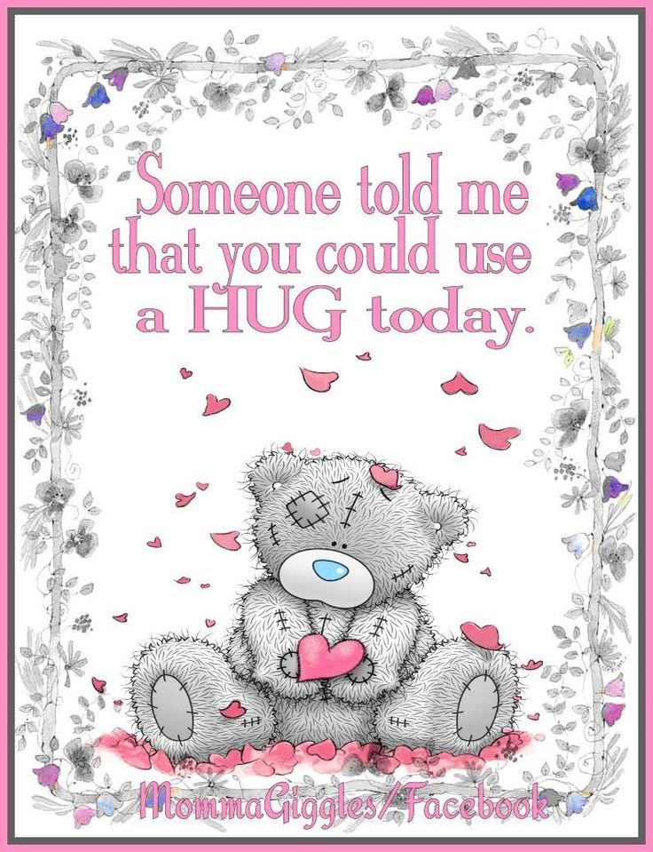 Pin By Dot Mcdill On Hugs Teddy Bear Pictures Hug Quotes Teddy Bear Quotes