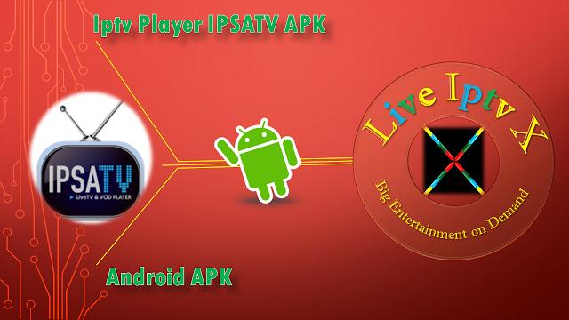 IPTV Player IPSATV APK PREMIUM FOR ANDROID IPTV Player IPSATV APK