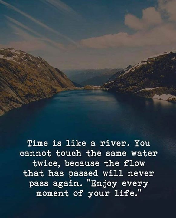 Time Is Like A River Kates List Pinterest Quotes Positive