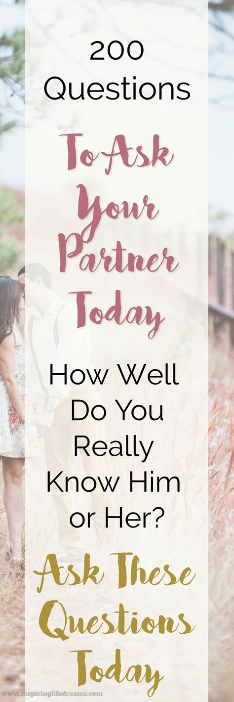 How Well Do You Know Your Partner 200 Questions To Ask Today Communication Skills Relationships And Advice